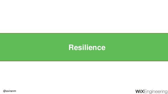 @aviranm Resilience