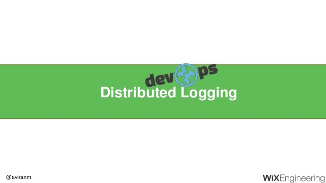 @aviranm Distributed Logging