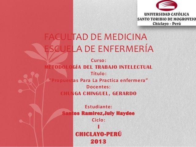 """Curso: METODOLOGÍA DEL TRABAJO INTELECTUAL Título: """"Propuestas Para La Practica enfermera"""" Docentes: CHUNGA CHINGUEL, GERA..."""