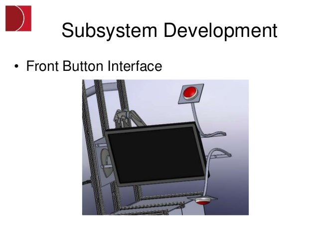 Subsystem Development• Front Button Interface