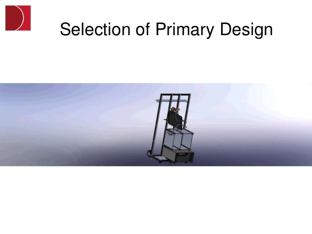 Selection of Primary Design