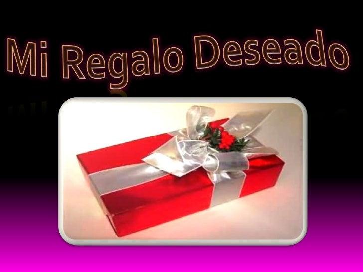 Mi regalo deseado
