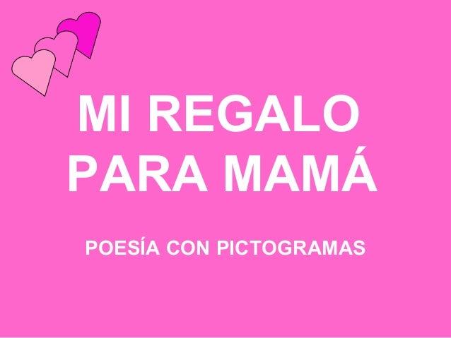 MI REGALO PARA MAMÁ POESÍA CON PICTOGRAMAS