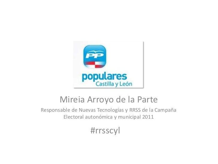Mireia Arroyo de la Parte<br />Responsable de Nuevas Tecnologías y RRSS de la Campaña Electoral autonómica y municipal 201...