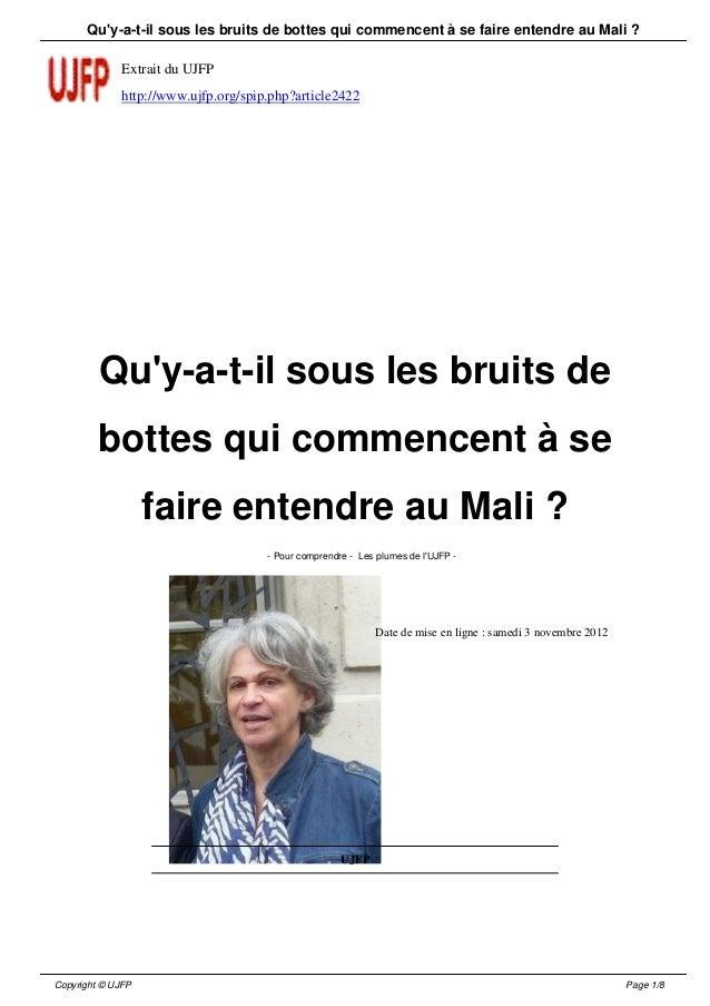 Quy-a-t-il sous les bruits de bottes qui commencent à se faire entendre au Mali ?              Extrait du UJFP            ...