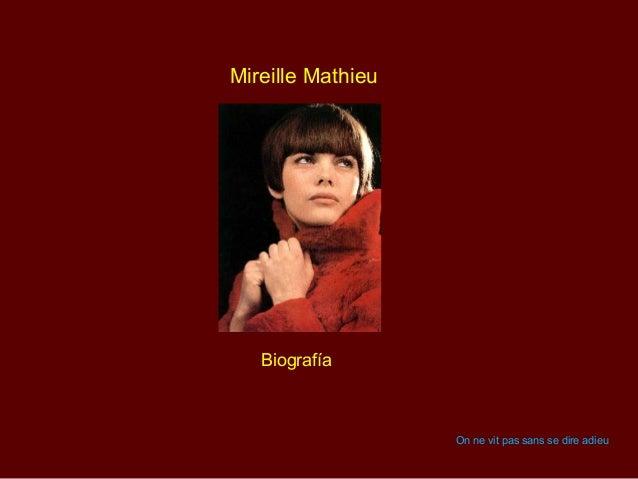 Mireille Mathieu Biografía On ne vit pas sans se dire adieu