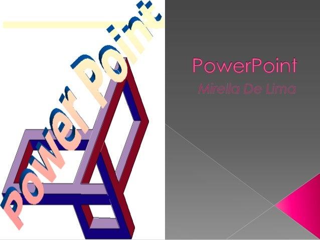 Microsoft PowerPoint é um programa utilizado para criação/edição e exibiçãode apresentações gráficas, originalmente escrit...