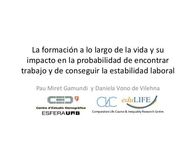 La formación a lo largo de la vida y su impacto en la probabilidad de encontrar trabajo y de conseguir la estabilidad labo...