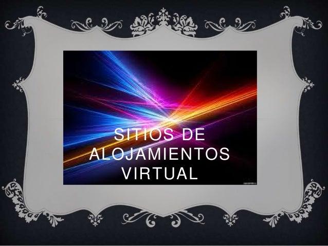 SITIOS DE ALOJAMIENTOS VIRTUAL