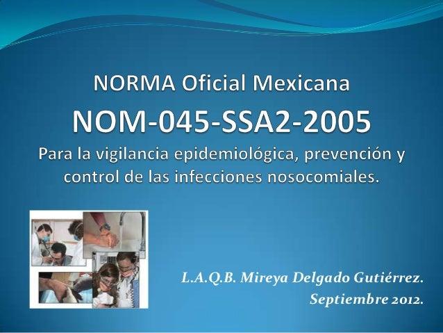 L.A.Q.B. Mireya Delgado Gutiérrez.                  Septiembre 2012.