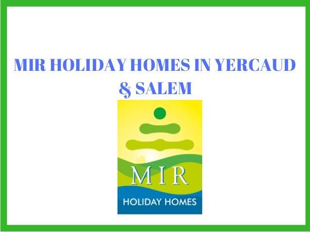 MIR HOLIDAY HOMES IN YERCAUD & SALEM