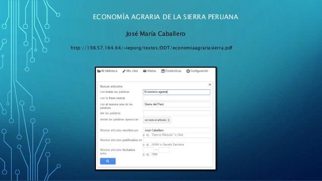 ECONOMÍA AGRARIA DE LA SIERRA PERUANA José María Caballero http://198.57.164.64/~ieporg/textos/DDT/economiaagrariasierra.p...