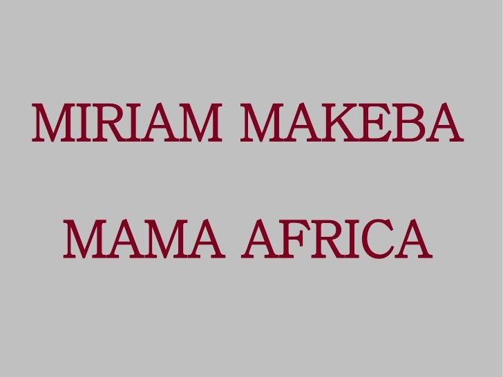 MIRIAM MAKEBA  MAMA AFRICA