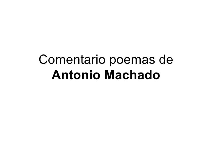 Comentario poemas de  Antonio Machado