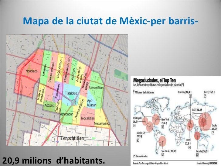 Mapa de la ciutat de Mèxic-per barris- 20,9 milions d'habitants.