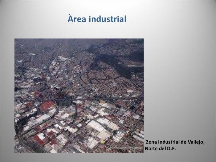 Àrea industrial  Zona industrial de Vallejo,  Norte del D.F.