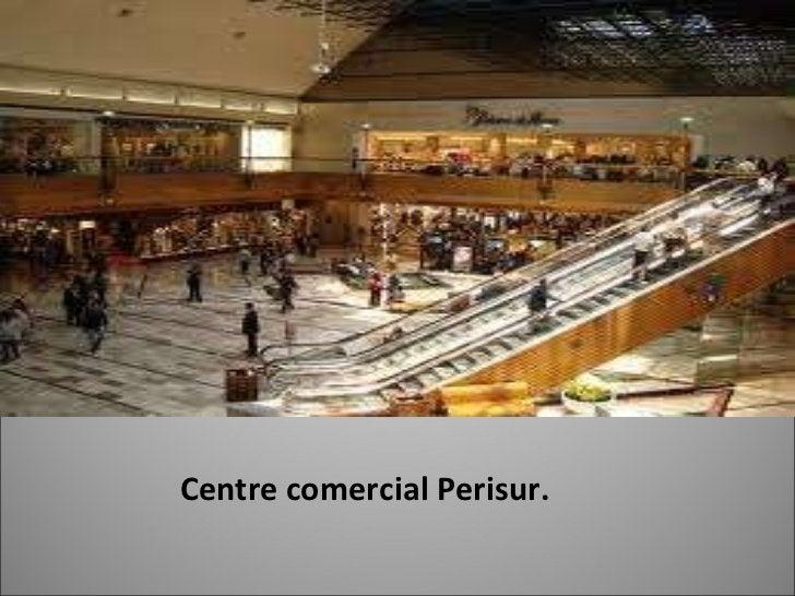 Centre comercial Perisur.
