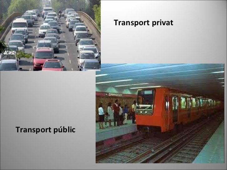 Transport públic Transport privat