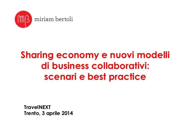 Sharing economy e nuovi modelli di business collaborativi: scenari e best practice TravelNEXT Trento, 3 aprile 2014