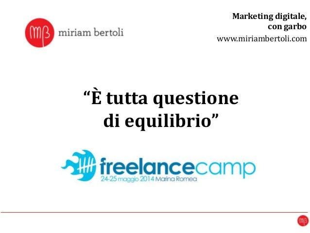 """""""È tutta questione di equilibrio"""" Marketing digitale, con garbo www.miriambertoli.com"""