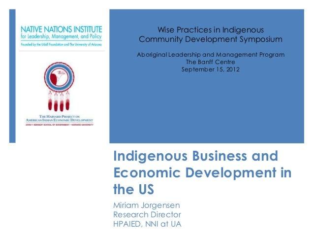 Wise Practices in Indigenous      Community Development Symposium     Aboriginal Leadership and Management Program        ...