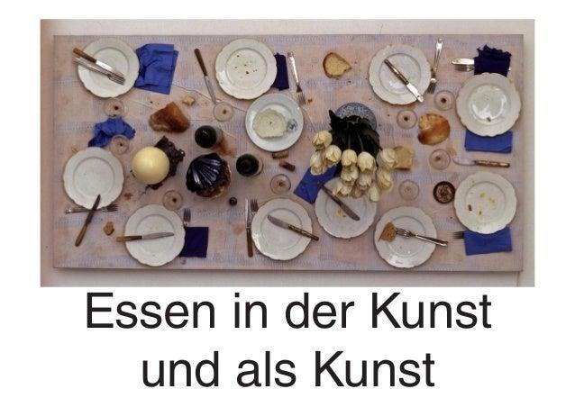 Essen in der Kunst und als Kunst