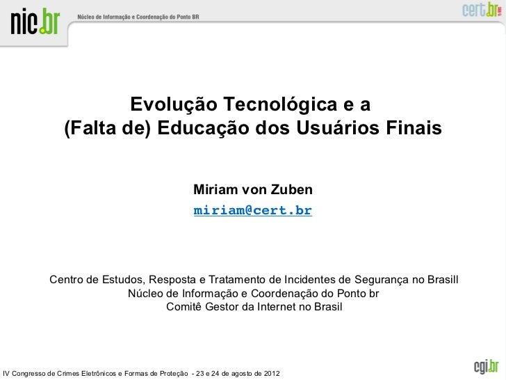 Evolução Tecnológica e a                  (Falta de) Educação dos Usuários Finais                                         ...