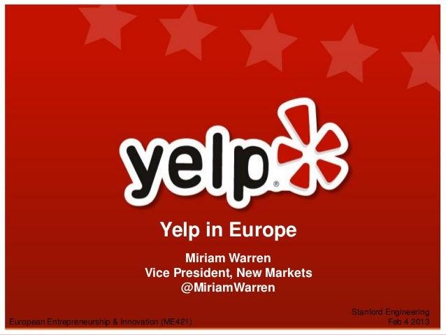 Yelp in Europe                                         Miriam Warren                                  Vice President, New ...
