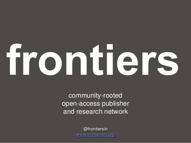 community-rooted  open-access publisher and research network  @frontiersin  www.frontiersin.org
