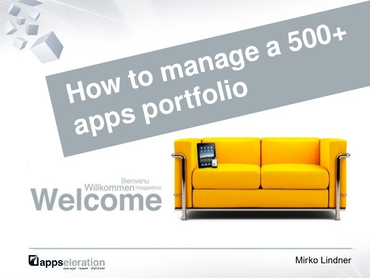 <ul>How to manage a 500+ apps portfolio </ul><ul>Mirko Lindner </ul>