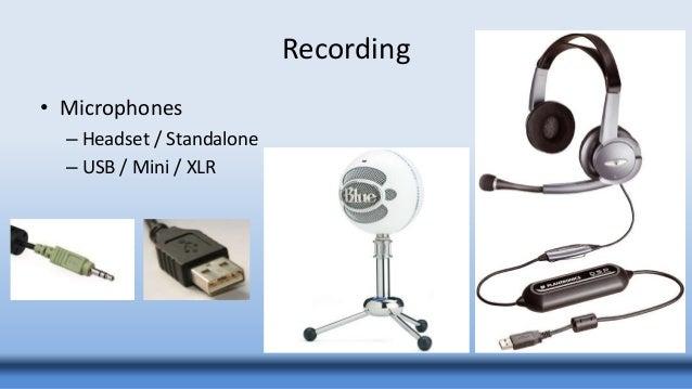 Recording • Microphones – Headset / Standalone – USB / Mini / XLR