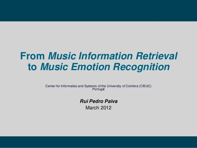 From Music Information Retrieval to Music Emotion Recognition Center for Informatics and Systems of the University of Coim...