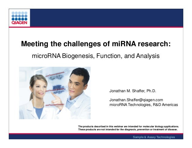 Meeting the challenges of miRNA research: microRNA Biogenesis, Function, and Analysis  Jonathan M. Shaffer, Ph.D. Jonathan...