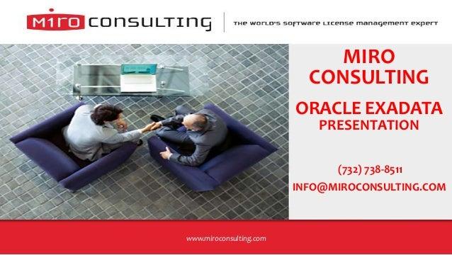 MIRO                           CONSULTING                         ORACLE EXADATA                            PRESENTATION  ...