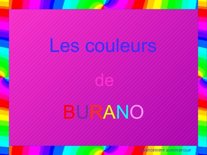 Les couleurs     de BURANO          Avancement automatique