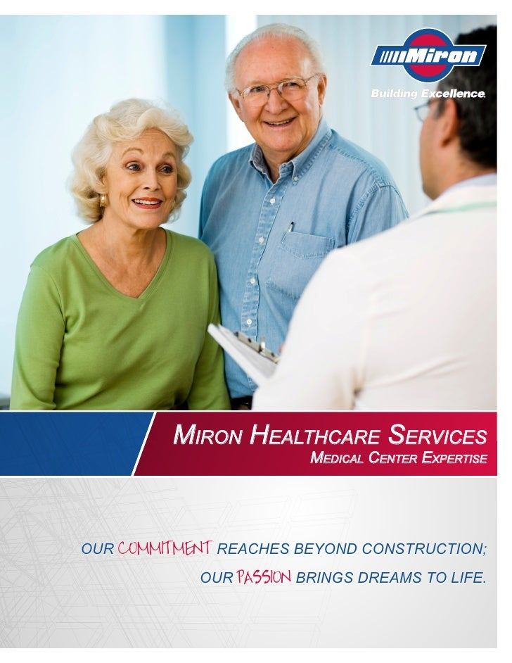 Miron HealtHcare ServiceS                          Medical center expertiSe     Our commitment reaches beyOnd cOnstructiOn...