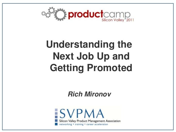 Understanding the Next Job Up andGetting Promoted<br />Rich Mironov<br />