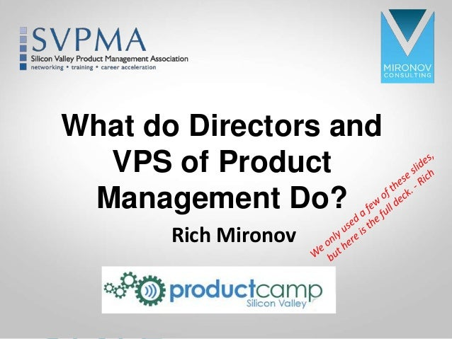 CLICK TO EDIT MASTE R TITLE What do Directors and VPS of Product Management Do? Rich Mironov