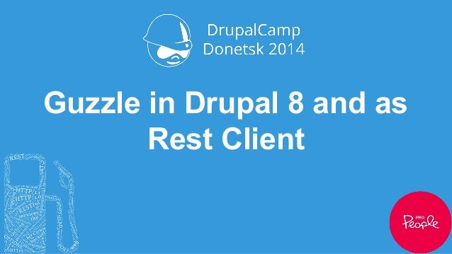 Guzzle in Drupal 8 and as a REST client - Артем Мирошник