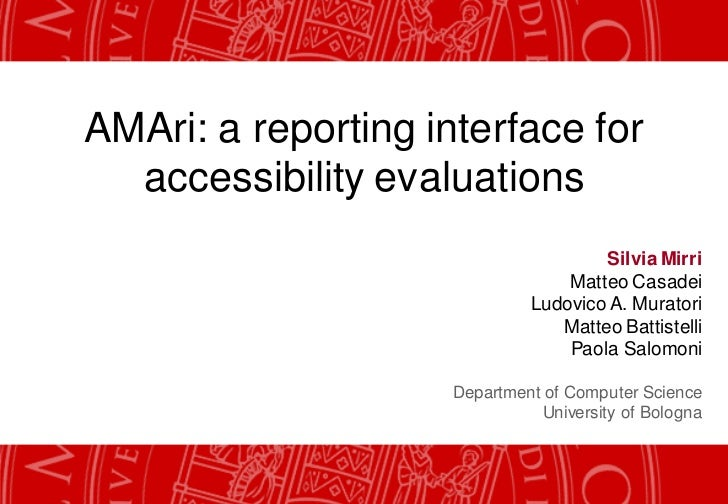 AMAri: a reporting interface for  accessibility evaluations                                      Silvia Mirri             ...