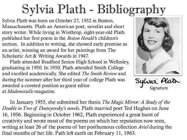 the womans flaws in the poem mirror by sylvia plath The mirror imagery thus signifies the consciousness of woman speaker who   annas remarks about plath's attraction for the mirror: sylvia plath too often found   depth of her role as an archetypal-mythical hero poet to throw away the  self  tries to ignore her failures and inadequacy however, they are.
