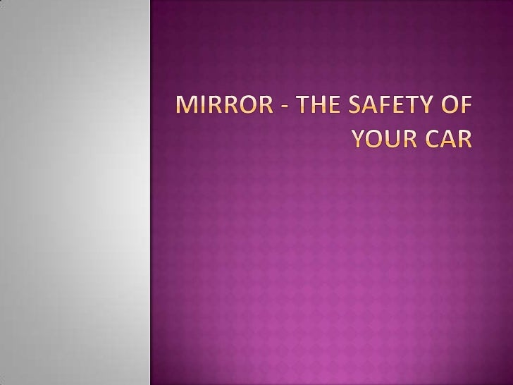Mirror - the safety of your car<br />