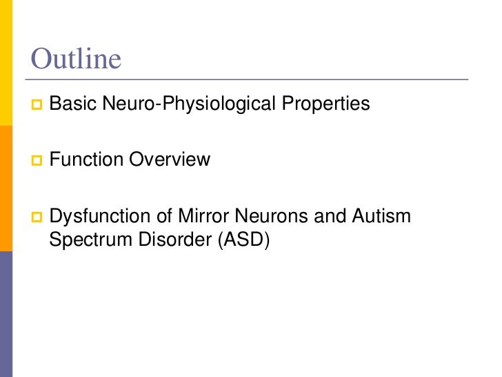 role of mirror neuron system mns in autism Functions & development of the mirror neuron system learn more  mirroring development  disorders such as autism, which involves disruptions in the mns .