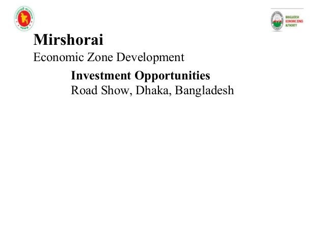 Investment Opportunities Why invest now? Dedicated to promote and sustain SEZ Commitment to dedicate resources to monitor ...