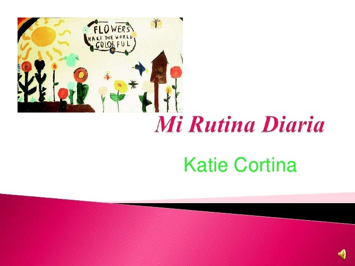 Mi Rutina Diaria by Katie C