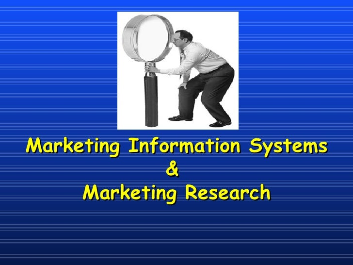 Marketing Information Systems &  Marketing Research