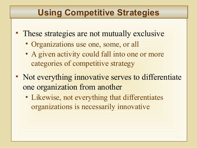mis competitive strategies • the information systems strategy triangle is a  complement that strategy firms achieve competitive advantage through cost leadership, differentiation, or.