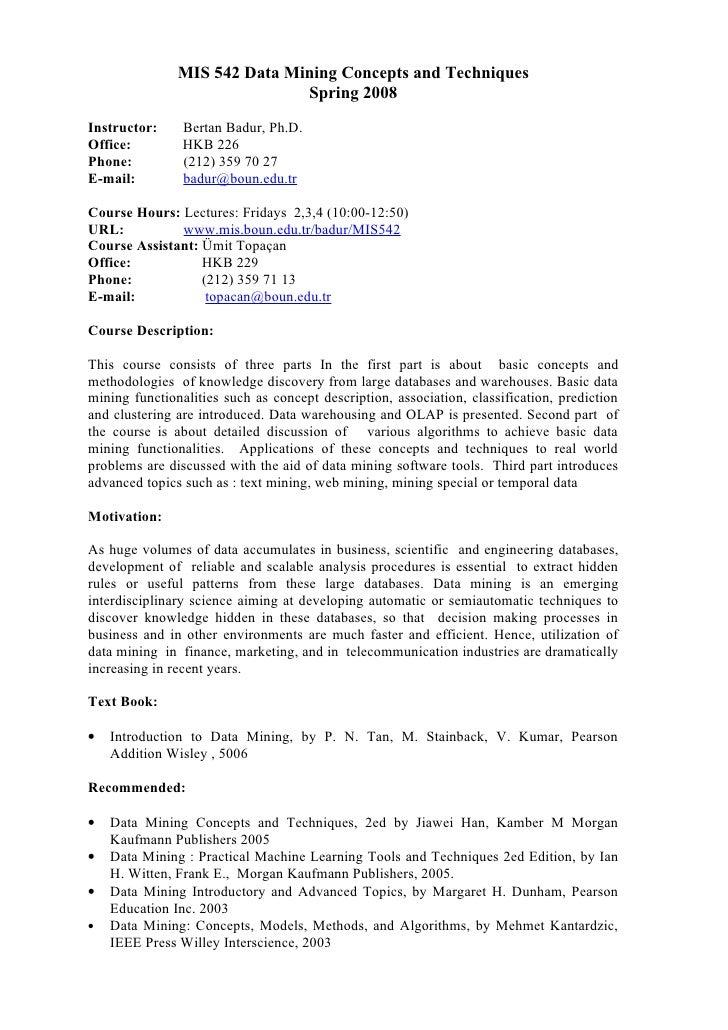 MIS 542 Data Mining Concepts and Techniques                               Spring 2008  Instructor:     Bertan Badur, Ph.D....