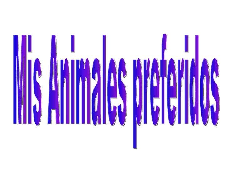 Mis Animales preferidos