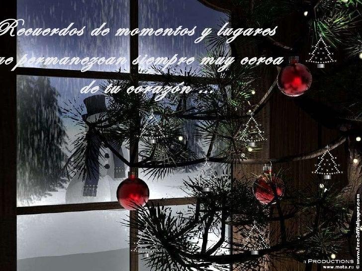 Recuerdos de momentos y lugares que permanezcan siempre muy cerca  de tu corazón …